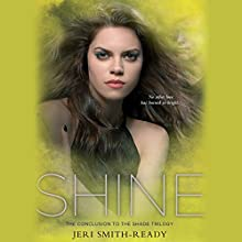 Shine: Shade, Book 3 Audiobook by Jeri Smith-Ready Narrated by Khristine Hvam