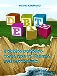 Debito. Il debito pubblico come non v...