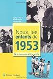 echange, troc Sophie Lemp, Jean-Francois Debosschère - Nous, les enfants de 1953 : De la naissance à l'âge adulte