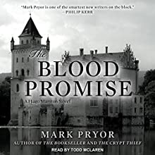The Blood Promise: Hugo Marston Series, Book 3 Audiobook by Mark Pryor Narrated by Todd McLaren