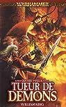 Warhammer - Gotrek et Felix 03 : Tueur de Démons