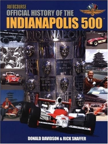 Autocourse Official Illustrated History of the Indianapolis 500: Mr. Donald Davidson, Mr. Rick Shaffer: 9781905334209: Amazon.com: Books