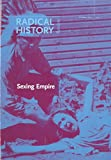 img - for Sexing Empire: Bodies, Gender, and Desire in Colonial and Postcolonial Power Relations (Radical History, October 2015) book / textbook / text book