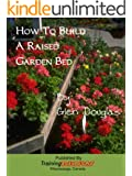 How To Build A Raised Garden Bed (English Edition)