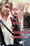 My Life And Death by Alexandra Canarsie (1561453870) by O'Keefe, Susan Heyboer