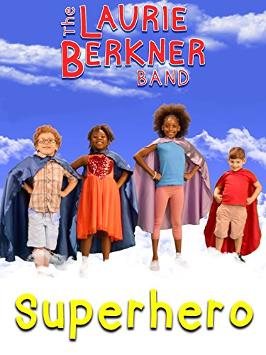 """Superhero"" Music Video by The Laurie Berkner Band"