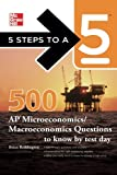 img - for 5 Steps to a 5 500 Must-Know AP Microeconomics/Macroeconomics Questions (5 Steps to a 5 on the Advanced Placement Examinations Series) book / textbook / text book