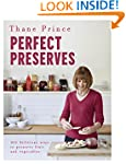 Perfect Preserves: 100 Delicious Ways...