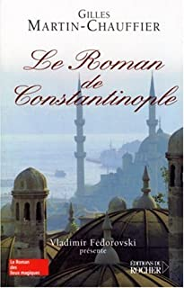 Le roman de Constantinople, Martin-Chauffier, Gilles