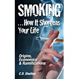 Smoking...How it Shortens Your Life: Origins, Economics and Ramifications