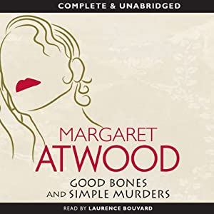 Good Bones and Simple Murders | [Margaret Atwood]