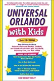 Universal Orlando with Kids, 2nd Edition: Your Ultimate Guide to Orlandos Universal Studios, CityWalk, and Islands of Adventure (Travel with Kids)