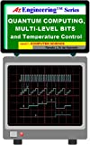 Quantum Computing, Multi-Level Bits and Temperature Control (AzEngineering Book 4)
