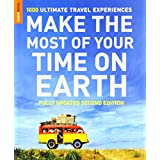Make The Most Of Your Time On Earth: 1000 Ultimate Travel Experiences (Rough Guide Make the Most of Your Time on Earth)by Rough Guides