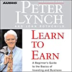 Learn to Earn: A Beginner's Guide to the Basics of Investing and Business | Peter Lynch,John Rothchild