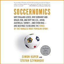 Soccernomics (       UNABRIDGED) by Simon Kuper, Stefan Szymanski Narrated by Colin Mace