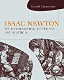Niccolo Guicciardini Isaac Newton on Mathematical Certainty and Method (Transformations: Studies in the History of Science and Technology)