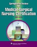 Springhouse Review for Medical-Surgical Nursing Certification (Springhouse Nursing Review Series)