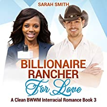 Billionaire Rancher for Love Audiobook by Sarah Smith Narrated by Ayelet Sror