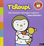 T'choupi : Mes premiers coloriages ma...