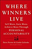 img - for Where Winners Live: Sell More, Earn More, Achieve More Through Personal Accountability book / textbook / text book