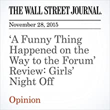 'A Funny Thing Happened on the Way to the Forum' Review: Girls' Night Off (       UNABRIDGED) by Terry Teachout Narrated by Paul Ryden