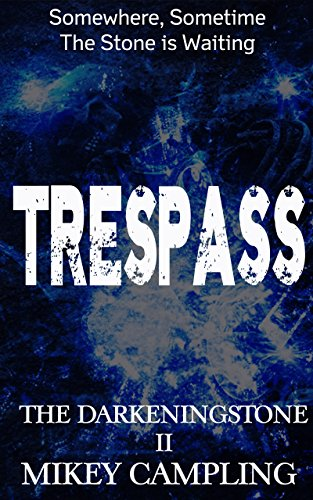 Trespass: A Suspense Thriller (The Darkeningstone Book 2)