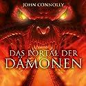 Das Portal der Dämonen Hörbuch von John Connolly Gesprochen von: Gerd Köster