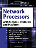 img - for Network Processors : Architectures, Protocols and Platforms (Telecom Engineering) book / textbook / text book
