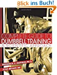 Complete Guide to Dumbbell Training:...