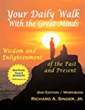 Your Daily Walk with The Great Minds: Wisdom and Enlightenment of the Past and Present (2nd Edition) (Spiritual Dimensions Series)
