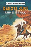 img - for Dakota Guns (Black Horse Western) book / textbook / text book