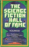 The Science Fiction Hall of Fame - Volume (2) (ii) Two B (2b) (iib): The Martian Way; Earthman, Come Home; Rogue Moon; Specter General; The Machine Stops; The Midas Plague; Witches of Karres; E for Effort; In Hiding; The Big Front Yard; The Moon Moth