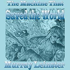 The Machine That Saved the World Audiobook
