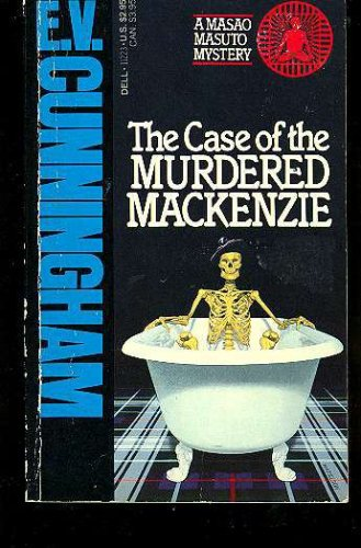 Case of the Murdered Mackenzie (Masao Masuto mystery), E.V. Cunningham