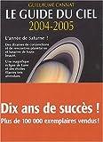 echange, troc Guillaume Cannat - Le Guide du ciel 2004-2005