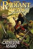 The Radiant Seas (Saga of the Skolian Empire) (0765336162) by Asaro, Catherine