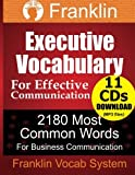 img - for Franklin Executive Vocabulary for Effective Communication: 2180 Most Common Word: With MP3 Download of 11 CDs Recorded by American Voiceover Artists book / textbook / text book