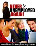 img - for Never Be Unemployed Again! book / textbook / text book