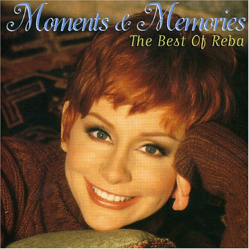 Reba McEntire - Moments & Memories: The Best Of Reba - Zortam Music
