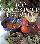 100 sauces pour les p�tes