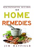 Extensive Guide Of Home Remedies