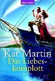 Das Liebeskomplott: Roman - Kat Martin
