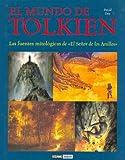 El Mundo De Tolkien: Fuentes Mitologicas de El Senor De Los Anillos (Spanish Edition)
