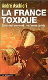 echange, troc André Aschieri - La France toxique. Santé-environnement : les risques cachés
