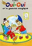 echange, troc Enid Blyton, Jeanne Bazin - Oui-Oui et la gomme magique