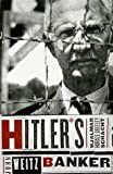 Hitler's Banker: Hjalmar Horace Greeley Schacht