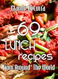 69 Lunch Recipes From Around The World