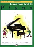 Alfred's Basic Piano Library: Lesson Book Level 1B (0882847899) by Willard Palmer