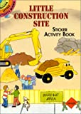 Little Construction Site Sticker Activity Book (Dover Little Activity Books Stickers)